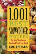 1,001 Best Slow-Cooker Recipes: The Only Slow-Cooker Cookbook You&#39;ll Ever Need (Paperback)