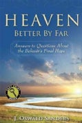 Heaven: Better by Far: Answers to Questions About the Believer's Final Hope (Paperback)