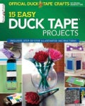The Official Duck Tape Craft Book: 15 Easy Duck Tape Projects (Paperback)
