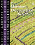 Your Machine's Decorative Stitches (Paperback)