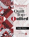 Pathways from Quilt Top to Quilted (Paperback)