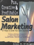 Fun, Creative &amp; Profitable Salon Marketing: 67 Ways to Grow for Salon Business (Paperback)