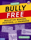 Bully Free Bulletin Boards, Posters, And Banners: Creative Displays for a Safe And Caring School Grades K-8 (Paperback)