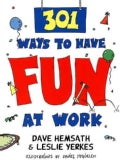 301 Ways to Have Fun at Work (Paperback)