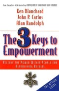 The 3 Keys to Empowerment: Release the Power Within People for Astonishing Results (Paperback)