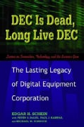 DEC Is Dead, Long Live DEC: The Lasting Legacy of Digital Equipment Corporation (Paperback)