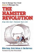 The Hamster Revolution: How to Manage Your Email Before It Manages You (Hardcover)