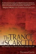 The Trance of Scarcity: Stop Holding Your Breath And Start Living Your Life (Paperback)