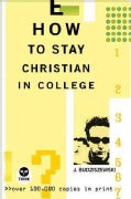 HOW TO STAY CHRISTIAN IN COLLEGE (Hardcover)