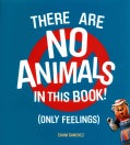 There Are No Animals in This Book (Only Feelings) (Hardcover)
