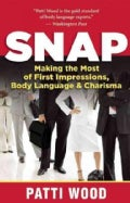 Snap: Making the Most of First Impressions, Body Language & Charisma (Paperback)
