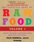 The Complete Book of Raw Food: Healthy, Delicious Vegetarian Cuisine Made With Living Foods; Includes over 400 Re... (Paperback)