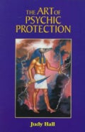 The Art of Psychic Protection (Paperback)