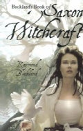 Buckland's Book of Saxon Witchcraft (Paperback)