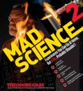 Mad Science 2: Experiments You Can Do at Home, but Still Probably Shouldn't (Hardcover)