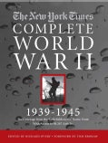 The New York Times the Complete World War 2 1939-1945: All the Coverage from the Battlefields and the Home Front ... (Hardcover)
