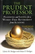 The Prudent Professor: Planning and Saving for a Worry-Free Retirement (Paperback)