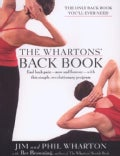 The Whartons' Back Book: End Back Pain--Now and Forever--With This Simple, Revolutionary Program (Paperback)