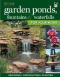 Garden Ponds, Fountains & Waterfalls for Your Home (Paperback)
