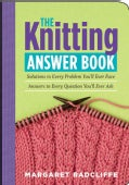 The Knitting Answer Book: Solutions to Every Problem You'll Ever Face; Answers to Every Question You'll Ever Ask (Paperback)