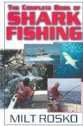 The Complete Book of Shark Fishing (Paperback)