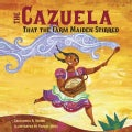 The Cazuela That the Farm Maiden Stirred (Paperback)