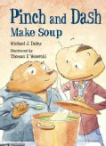 Pinch and Dash Make Soup (Paperback)