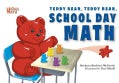 Teddy Bear, Teddy Bear, School Day Math (Paperback)
