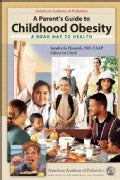 A Parent's Guide to Childhood Obesity: A Roadmap to Health (Paperback)