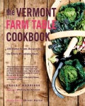 The Vermont Farm Table Cookbook: 150 Home Grown Recipes from the Green Mountain State (Paperback)