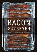 Bacon 24/7: Recipes for Curing, Smoking, and Eating (Hardcover)