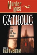 Murder Most Catholic: Divine Tales of Profane Crimes (Paperback)