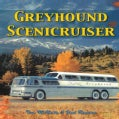 Greyhound Scenicruiser: Flagship of the Fleet (Paperback)