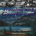 Traveling With Greyhound: On the Road for 100 Years (Paperback)
