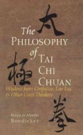 The Philosophy of Tai Chi Chuan: Wisdom from Confucius, Lao Tzu, &amp; Other Great Thinkers (Hardcover)