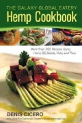 The Galaxy Global Eatery Hemp Cookbook: More Than 200 Recipes Using Hemp Oil, Seeds, Nuts, and Flour (Paperback)
