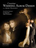Creative Wedding Album Design With Adobe Photoshop: Step-by-Step Techniques for Professional Digital Photographers (Paperback)