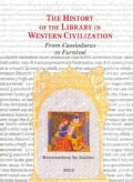 The History of the Library in Western Civilization: From Cassiodorus to Furnival: Classical and Christian Letters... (Hardcover)