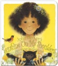 Sunshine on My Shoulders (Board book)