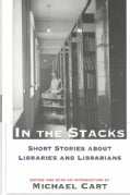In the Stacks: Short Stories About Libraries and Librarians (Paperback)