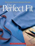 The Perfect Fit: The Classic Guide To Altering Patterns (Paperback)
