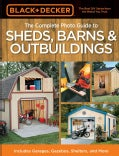 The Complete Photo Guide to Sheds, Barns & Outbuildings (Paperback)