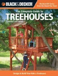 The Complete Guide to Treehouses: Design &amp; Build Your Kids a Treehouse (Paperback)