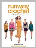 Runway Crochet: High-Style Patterns from Top Designers' Hooks to Yours (Paperback)
