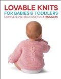 Lovable Knits for Babies and Toddlers: Complete Instructions for 7 Projects (Paperback)
