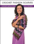 Crochet Fashion Scarves: Complete Instructions for 8 Projects (Paperback)
