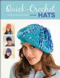Quick-Crochet Hats: Complete Instructions for 8 Styles (Paperback)