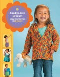 Toddler-Size Crochet: Complete Instructions for 8 Projects (Paperback)