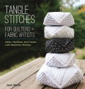 Tangle Stitches for Quilters and Fabric Artists: Relax, Meditate, and Create With Rhythmic Stitches (Paperback)