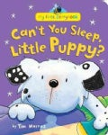 Can't You Sleep, Little Puppy? (Hardcover)